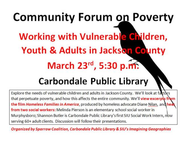 Community Forum on Poverty Working with Vulnerable Children, Youth & Adults in Jackson County March 23rd, 5:30 p.m. Carbondale Public Library